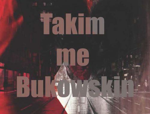 TAKIM ME BUKOWSKIN